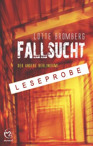 """Leseprobe """"Fallsucht"""", von Lotte Bromberg, Memel Verlag"""